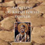 APOSTLENE OG KRISTI FØRSTE DISIPLER - et blikk på Kirkens første tid