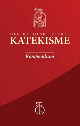 DEN KATOLSKE KIRKES KATEKISME - kompendium