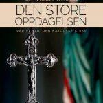 DEN STORE OPPDAGELSEN - vår vei til Den katolske kirke