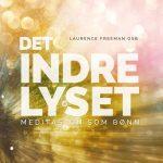 DET INDRE LYSET | Meditasjon som bønn