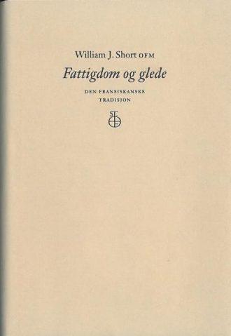 FATTIGDOM OG GLEDE - den fransiskanske tradisjon