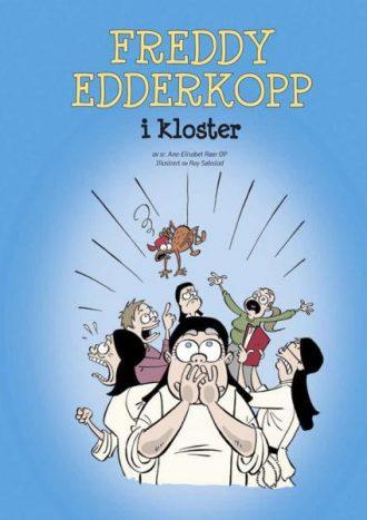 FREDDY EDDERKOPP I KLOSTER