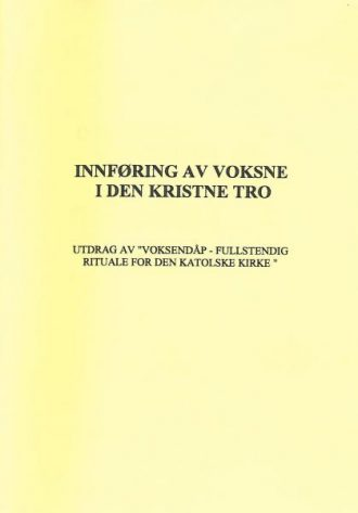 INNFØRING AV VOKSNE I DEN KRISTNE TRO