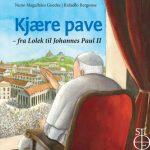 KJÆRE PAVE - fra Lolek til Johannes Paul II