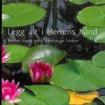 LEGG ALT I HERRENS HÅND - tredve dager med Thérèse av Lisieux