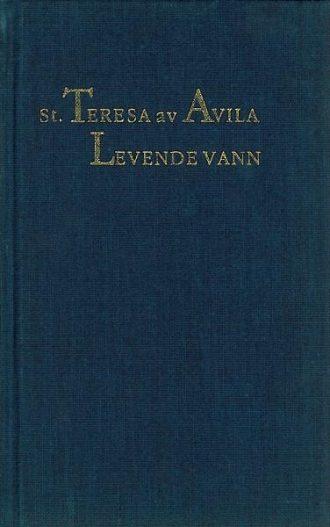 LEVENDE VANN - utvalg av Teresa av Avilas skrifter