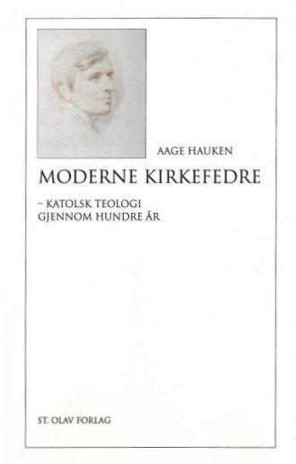 MODERNE KIRKEFEDRE - katolsk teologi gjennom hundre år