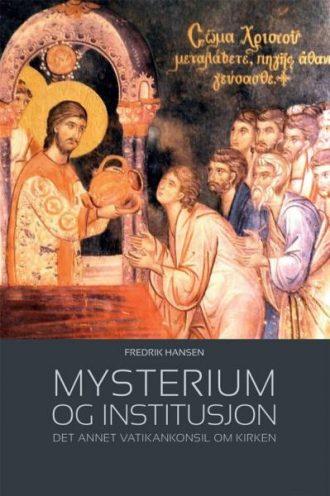 MYSTERIUM OG INSTITUSJON - Det annet vatikankonsil om kirken