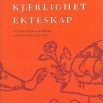 TRO - KJÆRLIGHET - EKTESKAP - et teologisk forsøk i en vanskelig tid