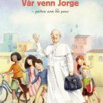 VÅR VENN JORGE - gutten som ble pave
